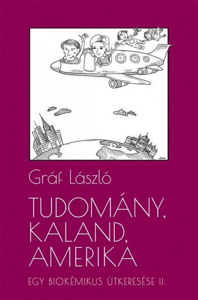 Gráf László - Tudomány, kaland, Amerika