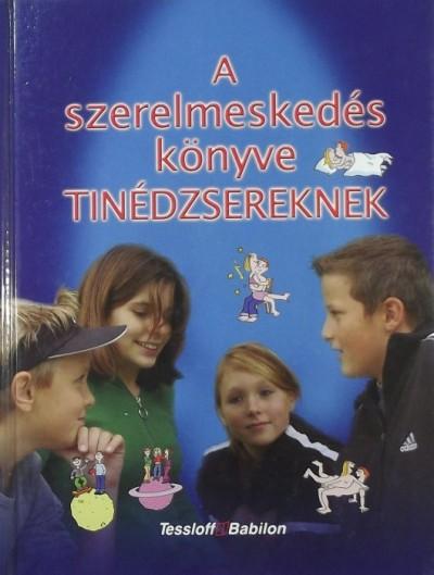Kirsten Bleich - Stefan Bleich - A szerelmeskedés könyve tinédzsereknek