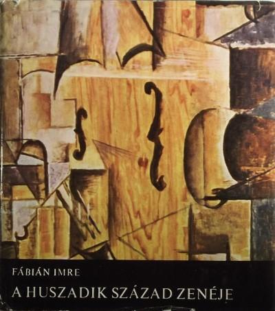 Fábián Imre - A huszadik század zenéje