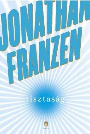 Jonathan Franzen - Tisztas�g
