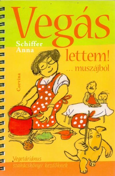 Schiffer Anna - Blaschtik Éva  (Szerk.) - Vegás lettem!...muszájból