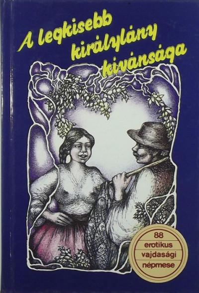 Burány Béla  (Szerk.) - A legkisebb királylány kívánsága
