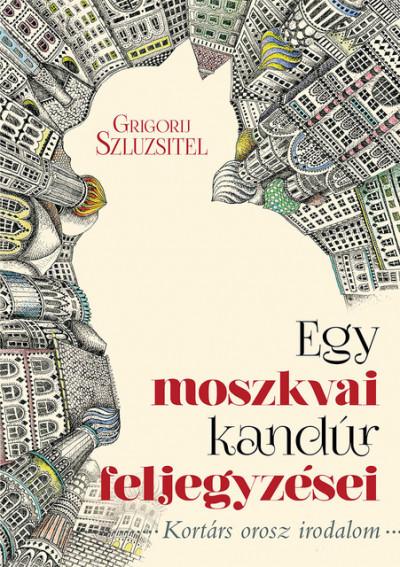 Grigorij Szluzsitel - Egy moszkvai kandúr feljegyzései