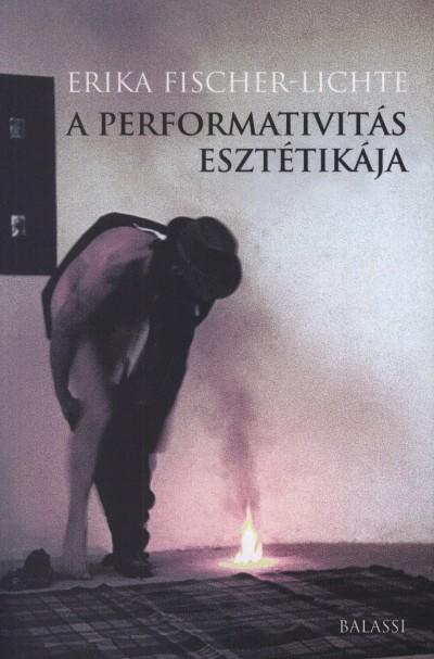 Erika Fischer-Lichte - A performativitás esztétikája