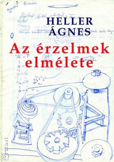 Heller Ágnes - Az érzelmek elmélete