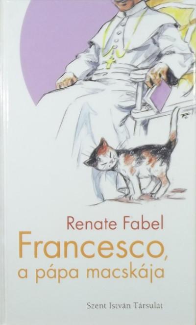 Renate Fabel - Francesco, a pápa macskája