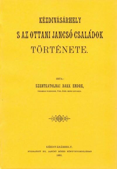 Szentkatolnai Bakk Endre - Kézdivásárhely s az ottani Jancsó családok története