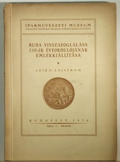 - Buda visszafoglalásának 250.-ik évfordulójának emlékkiállítása