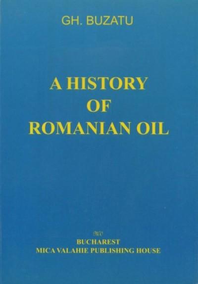 Buzatu Gh. - A history of romanian oil vol. I