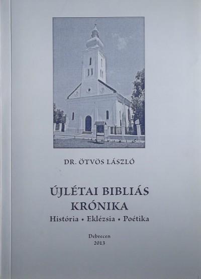 Ötvös László - Újlétai bibliás krónika