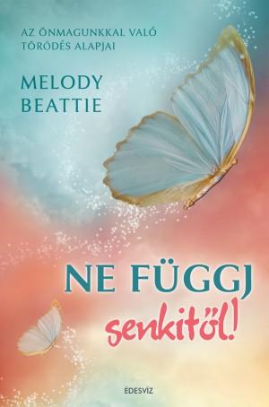 Melody Beattie - Ne f�ggj senkit�l!