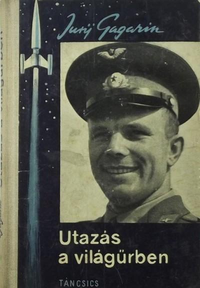 Jurij Gagarin - Utazás a világűrben