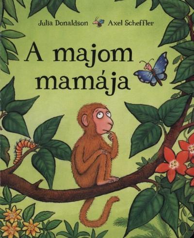 Julia Donaldson - A majom mamája