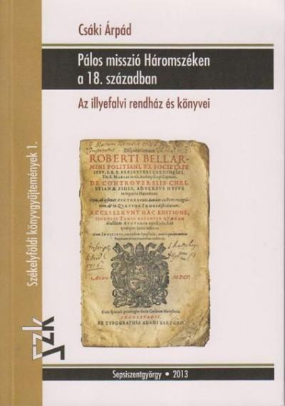 Csáky Árpád - Pálos misszió Háromszéken a 18. században