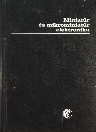 G. W. A. Dummer - J. G. Granville - Miniatűr és mikrominiatűr elektronika