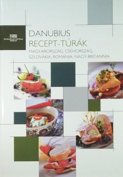 Gáti Anna  (Szerk.) - Danubius recept-túrák