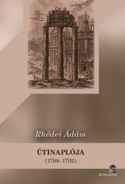 Rhédei Ádám - Rhédei Ádám útinaplója (1788-1792)
