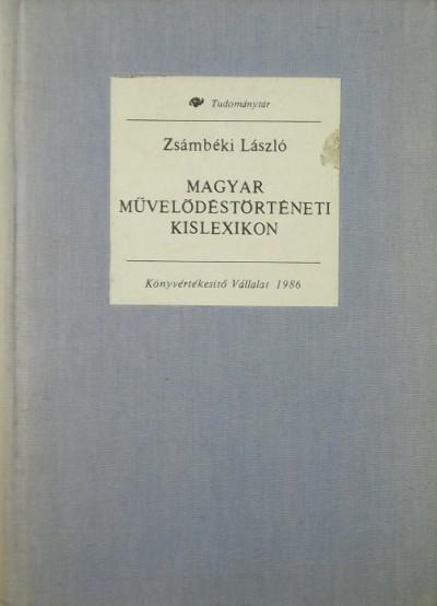 Zsámbéki László - Magyar művelődéstörténeti kislexikon