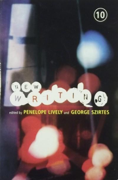 Penelope Lively  (Szerk.) - George Szirtes  (Szerk.) - New Writing