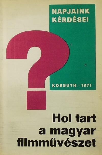 Nemes Károly - Hol tart a magyar filmművészet?