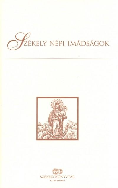 Tánczos Vilmos  (Szerk.) - Székely népi imádságok