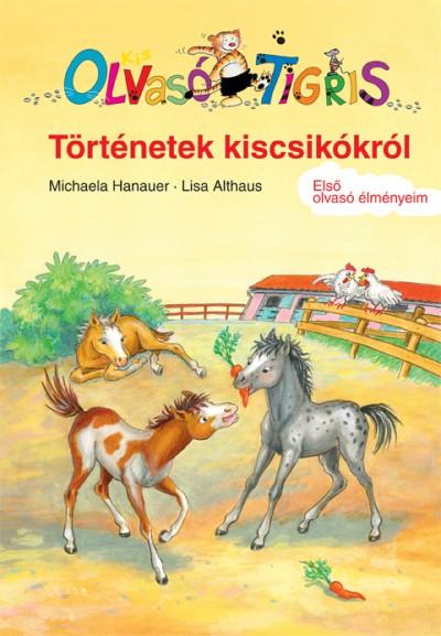 Michaela Hanauer - Történetek kiscsikókról