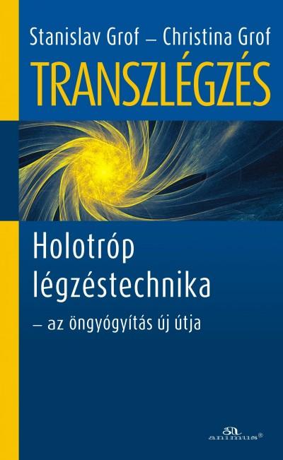 Christina Grof - Stanislav Grof - Transzlégzés