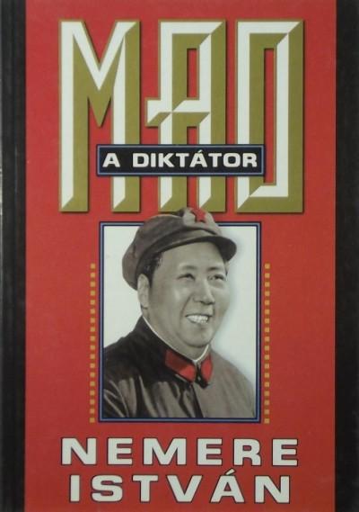 Nemere István - Mao a diktátor - Az igazi Sztálin