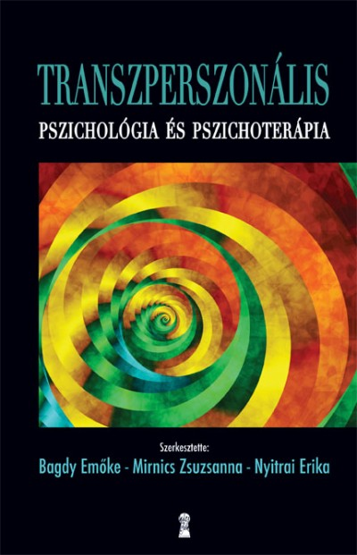 Bagdy Emőke  (Szerk.) - Mirnics Zsuzsanna  (Szerk.) - Nyitrai Erika  (Szerk.) - Transzperszonális pszichológia és pszichoterápia