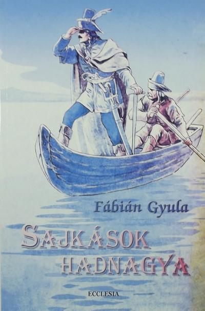 Fábián Gyula - Sajkások hadnagya