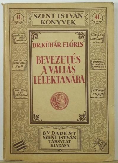 Dr. Kühár Flóris - Bevezetés a vallás lélektanába
