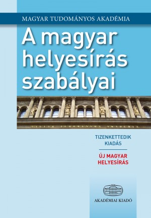 - A magyar helyes�r�s szab�lyai