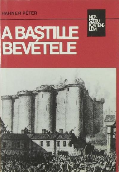Hahner Péter - A Bastille bevétele