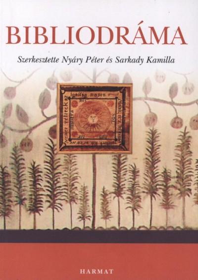 Nyáry Péter  (Szerk.) - Sarkady Kamilla  (Szerk.) - Bibliodráma
