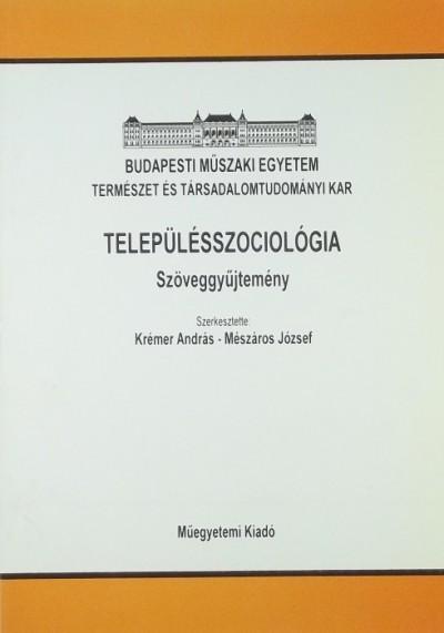Krémer András  (Szerk.) - Mészáros József  (Szerk.) - Településszociológia szöveggyűjtemény