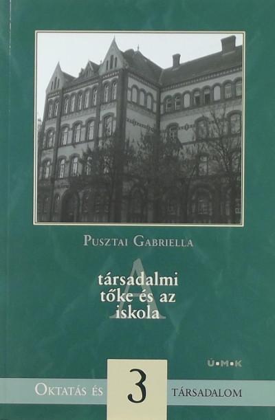 Pusztai Gabriella - A társadalmi tőke és az iskola