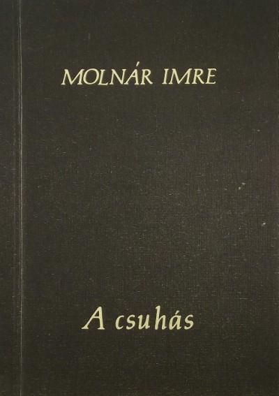 Molnár Imre - A csuhás (dedikált)