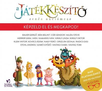 Király Viktor - Oroszlán Szonja - Szabó Győző - A Játékkészítő - Zenés akciómese (deluxe edition) - CD
