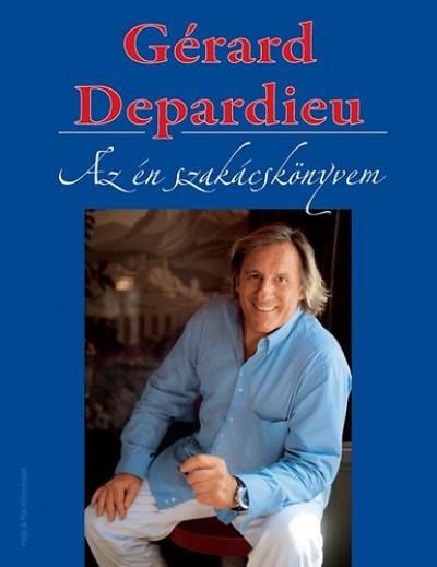 Gerard Depardieu - Az én szakácskönyvem