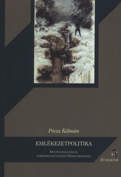 Pócza Kálmán - Emlékezetpolitika