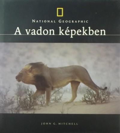 John G. Mitchell - A vadon képekben