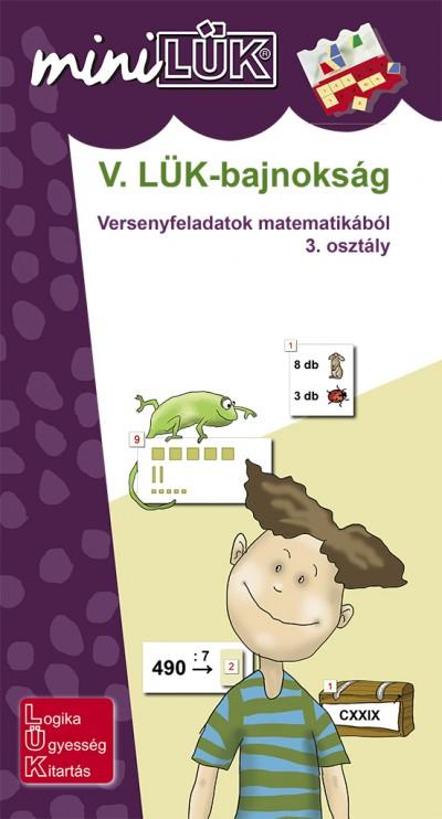 - V. LÜK-bajnokság - versenyfeladatok matematikából 3. osztály