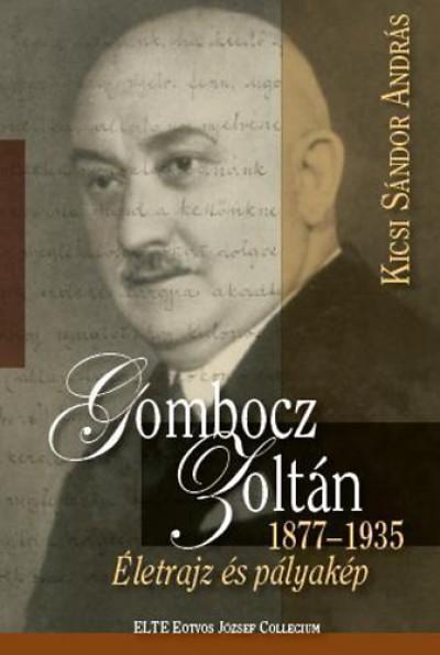 Kicsi Sándor András - Gombocz Zoltán - 1877-1935 Életrajz és pályakép