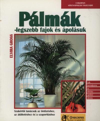 Elvira Gross - Pálmák - legszebb fajok és ápolásuk