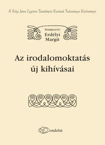 Erdélyi Margit  (Szerk.) - Az irodalomoktatás új kihívásai