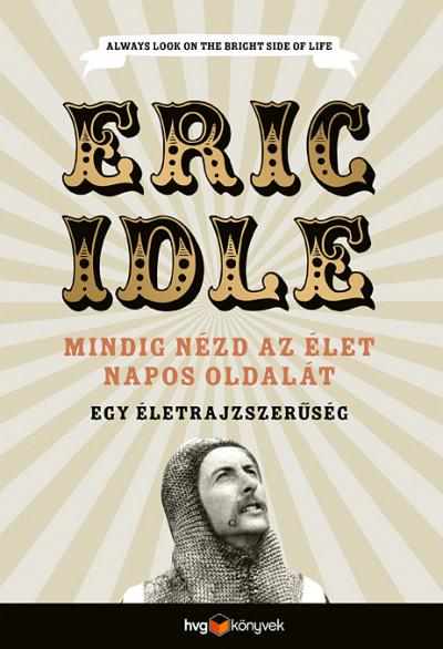 Eric Idle - Mindig nézd az élet napos oldalát