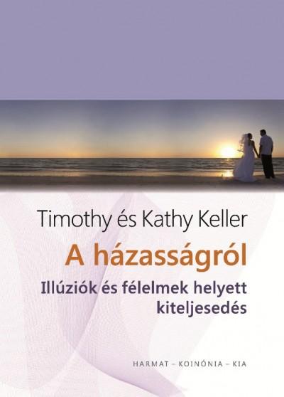 Kathy Keller - Timothy Keller - A házasságról