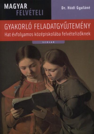 Dr. Hódi Gyuláné - Magyar felvételi gyakorló feladatgyűjtemény