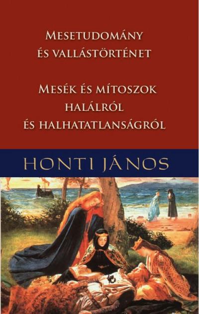 Honti János - Mesetudomány és vallástörténet