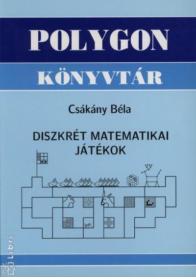 Csákány Béla - Diszkrét matematikai játékok